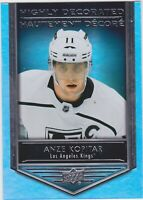 19/20 TIM HORTONS...ANZE KOPITAR...HIGHLY DECORATED...CARD # HD-4...KINGS