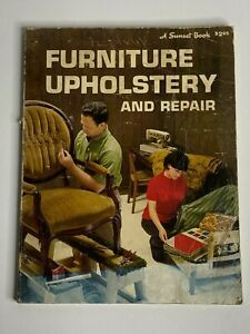 Furniture Upholstery and Repair Vintage A Sunset Book Do It Yourself Paperback