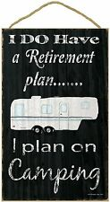"""Black I Have A Retirement Plan I Plan On Camping 5th Wheel Camping Sign 10""""x16"""""""