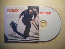 McKAY : TELL HIM [CD SINGLE]