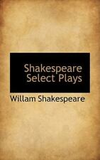Shakespeare Select Plays: By Willam Shakespeare