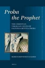 Proba the Prophet (Mnemosyne, Supplements / Mnemosyne, Supplements, Late Antiqu)