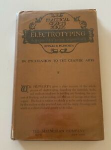 1923 Electrotyping In Its Relation To The Graphic Arts, print making, Pilsworth