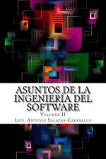 Asuntos de la Ingeniería Del Software : Volumen 2 by Luis Salazar Caraballo...