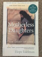 Motherless Daughters The Legacy of Loss by Hope Edelman 9780738217734