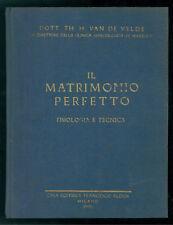 VAN DE VELDE TH. H. IL MATRIMONIO PERFETTO FISIOLOGIA E TECNICA ALDOR 1930