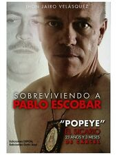 Sobreviviendo A Pablo Escobar Popeye By Jhon Jairo Velasquez Drogas Narcotrafico