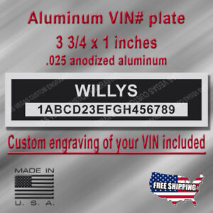 Serial VIN Plate - WILLYS Compatible - Custom Engraving of your # included