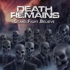 DEATH REMAINS - STAND.FIGHT.BELIEVE  CD NEUF