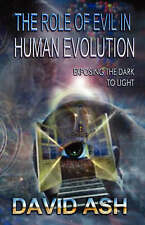 The Role of Evil in Human Evolution- Exposing The Dark To Light