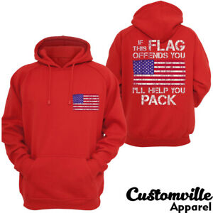 🔥 If This Flag Offends You Ill Help You Pack Hoodie Veteran Patriotic Pullover