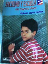 SOCIEDAD Y ESCUELA EN PUERTO RICO / ALFREDO LOPEZ YUSTOS