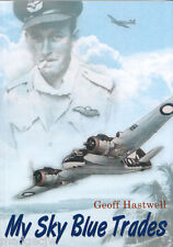My Sky Blue Trades by Geoff Hastwell Fiction Beaufighters RAAF WW2 Signed Author