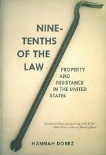 Nine-Tenths of the Law : Property and Resistance in the United States by Hannah…