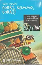 Libro - Guido Sgardoli - Corri, Gummo, corri - Cop. morbida | usato