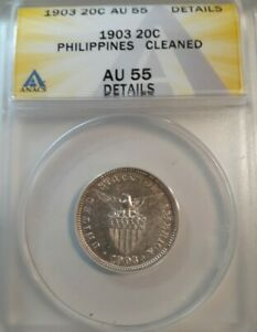 1903 US Philippines 20 Centavos ANACS AU 55 Details Cleaned.