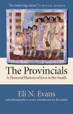 The Provincials: A Personal History of Jews in the South (With Photographs and a