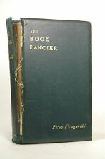 The Book Fancier, Percy Fitzgerald - Scribner & Welford Hardcover Book