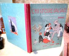 L'HISTOIRE D'ALSACE; RACONTEE Aux PETITS ENFANTS,1919,par L Oncle Hansi,Illust