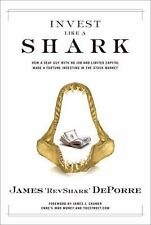 Invest Like a Shark : How a Deaf Guy with No Job and Limited Capital Made a Fort