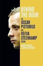 Behind the Door: The Oscar Pistorius and Reeva Steenkamp Story, Bateman, Barry,