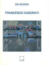 FRANCESCO CASORATI  ISOARDI IDA AP EDITORE STAMPATORE 2011
