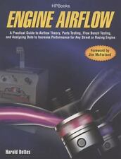 Engine Airflow: A Practical Guide to Airflow Theory, Parts Testing, Flow Bench T