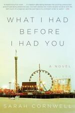 What I Had Before I Had You By Sarah Cornwell A Bewitching First Novel Free Ship