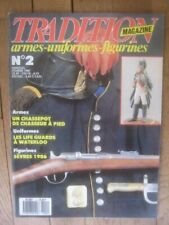 TRADITION MAGAZINE n° 2 - CHASSEPOT CHASSEUR A PIED - LIFE GUARDS WATERLOO