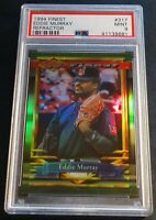 1994 EDDIE MURRAY FINEST REFRACTOR #317 PSA 9 INDIANS HOF POP 8