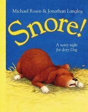 Snore!,Michael Rosen, Jonathan Langley- 9780007160310