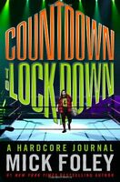 Countdown to Lockdown: A Hardcore Journal by Mick Foley