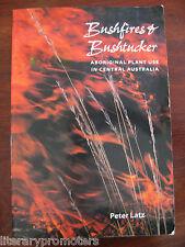 Bushfires and Bushtucker Aboriginal Plant Use in Central Australia by Peter LATZ