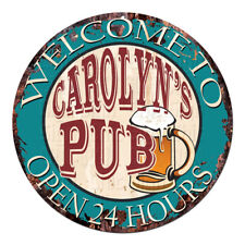 CPWP-0042 CAROLYN'S PUB OPEN 24HRS Chic Sign Mother's day Birthday Gift