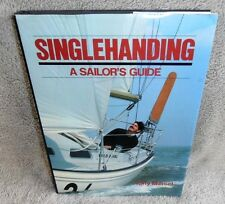 Singlehanding : A Sailor's Guide by Tony Meisel