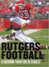 Rutgers Football : A Gridiron Tradition in Scarlet by Michael J. Pellowski...
