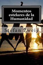 Momentos Estelares de la Humanidad by Stefan Zweig (2015, Paperback)