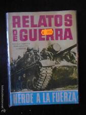 RELATOS DE GUERRA Nº 120 - HEROE A LA FUERZA (B3)
