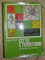 LUIGI DODI - CITTA' E TERRITORIO.URBANISTICA TECNICA - ED: TAMBURINI - 1972 IC