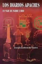 Los Diarios Apaches: Un Viaje de Padre e Hijo (Spanish Edition) by Neil Goodwin