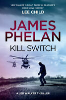 Kill Switch 'The Jed Walker Series Book 3 Phelan, James