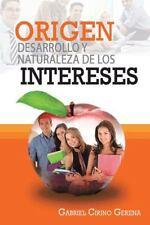 Origen, Desarrollo y Naturaleza de los Intereses (Spanish Edition)
