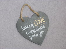 "Lovely Slate Hanging Heart - ""Spread Love everywhere you go"""