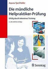 Die mündliche Heilpraktiker-Prüfung. Erfolg durch intens... | Buch | Zustand gut