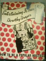 Entertaining is Fun! How to Be a Popular Hostess by Draper, Dorothy