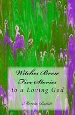 Witches Brew : To a Loving God (2014, Paperback)