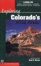 Exploring Colorado's Wild Areas : A Guide for Hikers, Backpackers, climbers,etc.