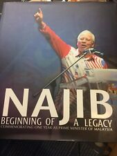 Najib Beginning of a Legacy Commemorating One Year as Prime Minister of Malaysia