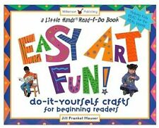 Easy Art Fun!: Do-It-Yourself Crafts for Beginning