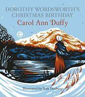 Dorothy Wordsworth's Christmas Birthday by Duffy, Carol Ann Book The Fast Free